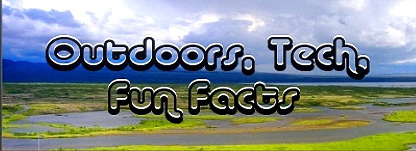 Outdoors, Tech, Fun Facts