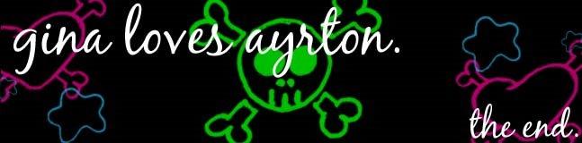 Gina Loves Ayrton. The End.