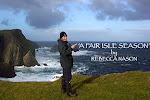 'A FAIR ISLE SEASON' by REBECCA NASON - TALK DATES 2013