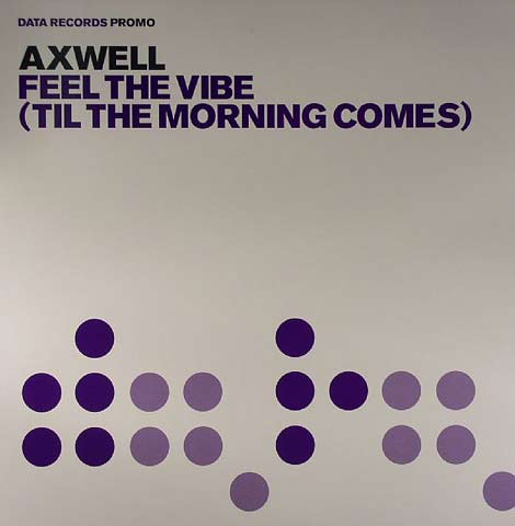 Classic house music axwell feel the vibe data records 2005 for Classic uk house music