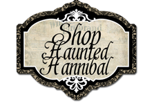 CLICK TO SHOP HAUNTED HANNIBAL!
