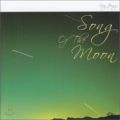 Ray Jung - Song Of The Moon (2005)
