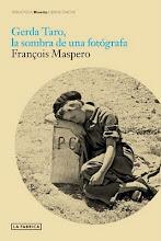 Gerda Taro, la sombra de una fotógrafa. François Maspero. La Fábrica Editorial