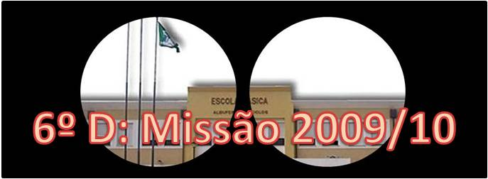 6º D - Missão 2009/10