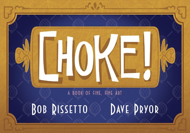 Choke! A book of fine, fine art
