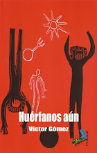 HUERFANOS AÚN (Baile del Sol, 2010) de Víktor Gómez