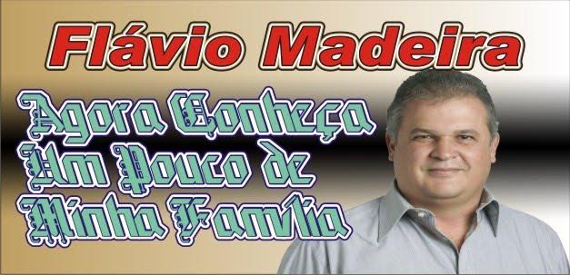 Agora Conheça  a Família de Flávio Madeira