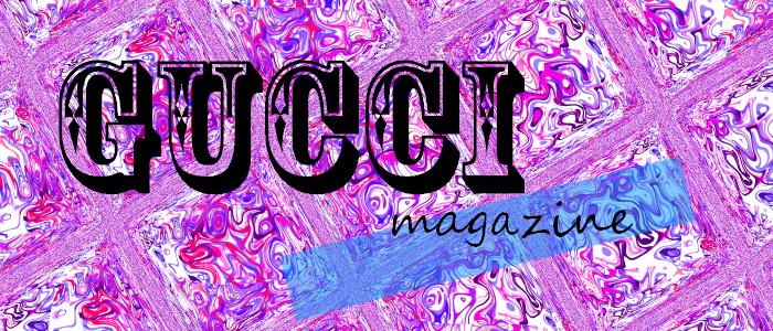 Gucci Magazine!