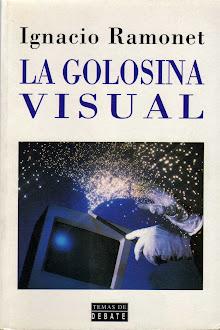 La golosina visual, Igancio Ramonet, 2000