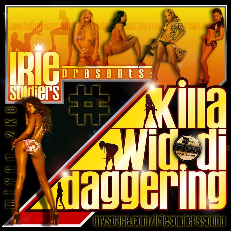 [Irie+Soldier+Sound+-+Killa+Wid+Di+Daggera+2k8+(Front+Cover).jpg]