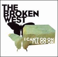 The Broken West - I Can't Go On, I'll Go On