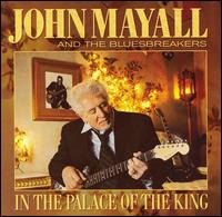 John Mayall and the Bluesbreakers - In the Palace of the King