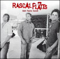 Rascal Flatts – Still Feels Good