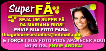 VOCÊ É UM(A) SUPER FÃ DA MARIANA RIOS?