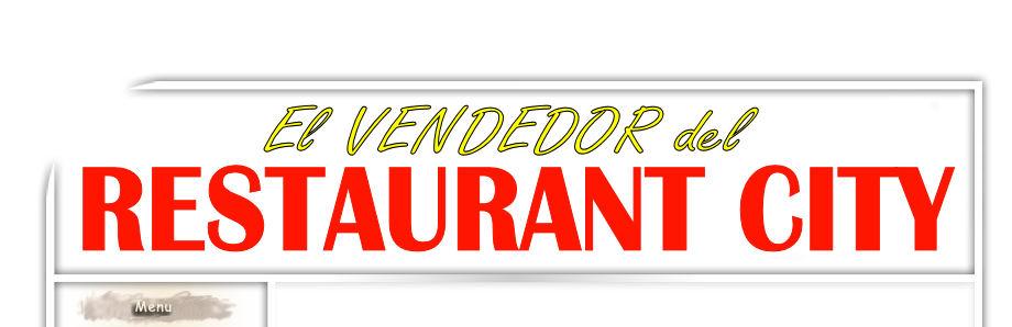 EL VENDEDOR DEL RESTAURANT CITY