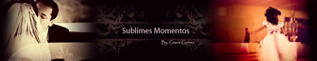 """""""Sublimes Momentos"""""""