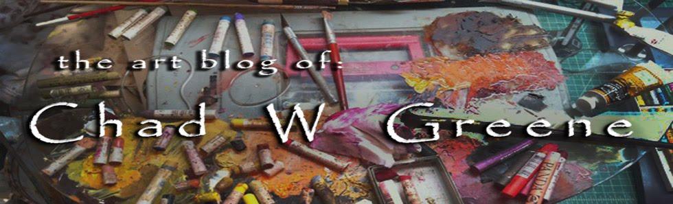 Chad W Greene's art blog