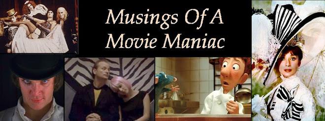 Musings Of A Movie Maniac.