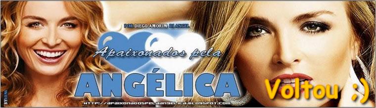 Portal Apaixonados Pela Angélica // ^Â^ - A Sua Fonte #1 da Angélica
