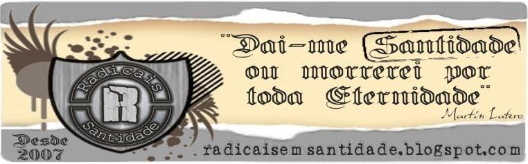 Radicais em Santidade