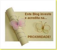 Selo_ Este blog investe e acredita na... Proximidade!