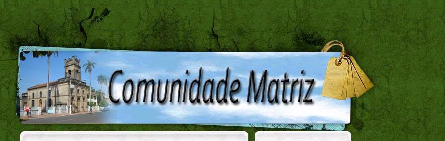 Comunidade Matriz