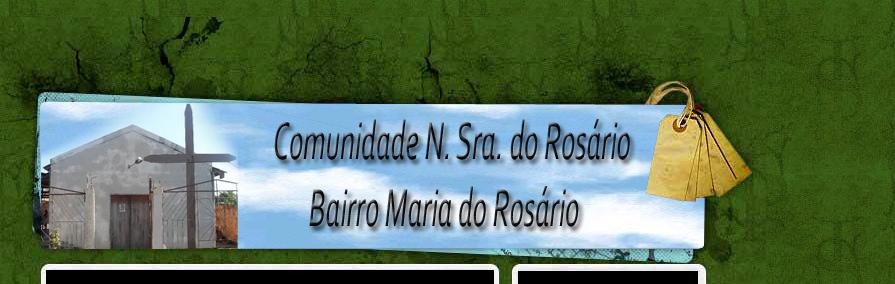 Com. N. Sra. do Rosário -  Bairro Mª do Rosário