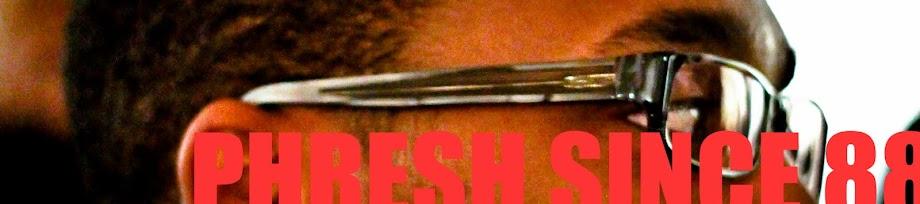 Phresh Since 88