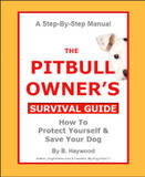 Pit Bull Owner's Survival Guide
