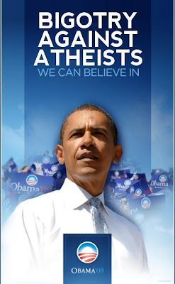 poster with Obama image with heading: Bigotry Against Atheists We Can Believe In