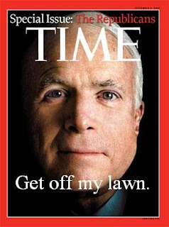 Joke: Time Special Issue: The Republicans - Pic of McCain with the words Get off my lawn