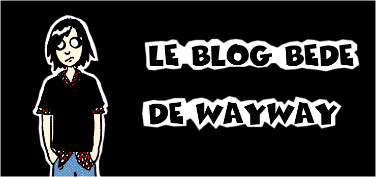 Le blog bédé de Wayway