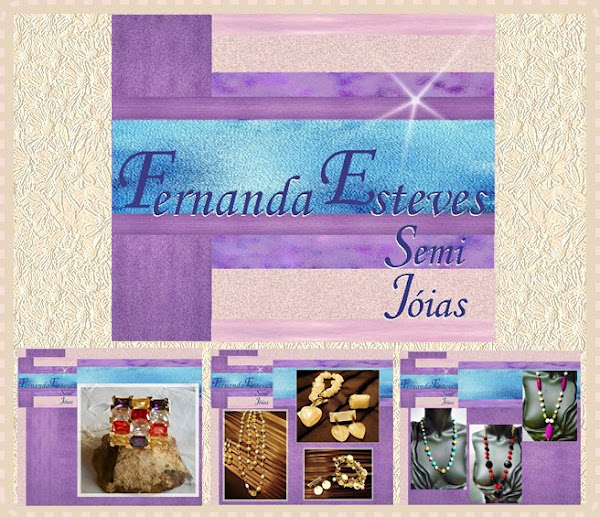 """FERNANDA ESTEVES - SEMI JÓIAS"""