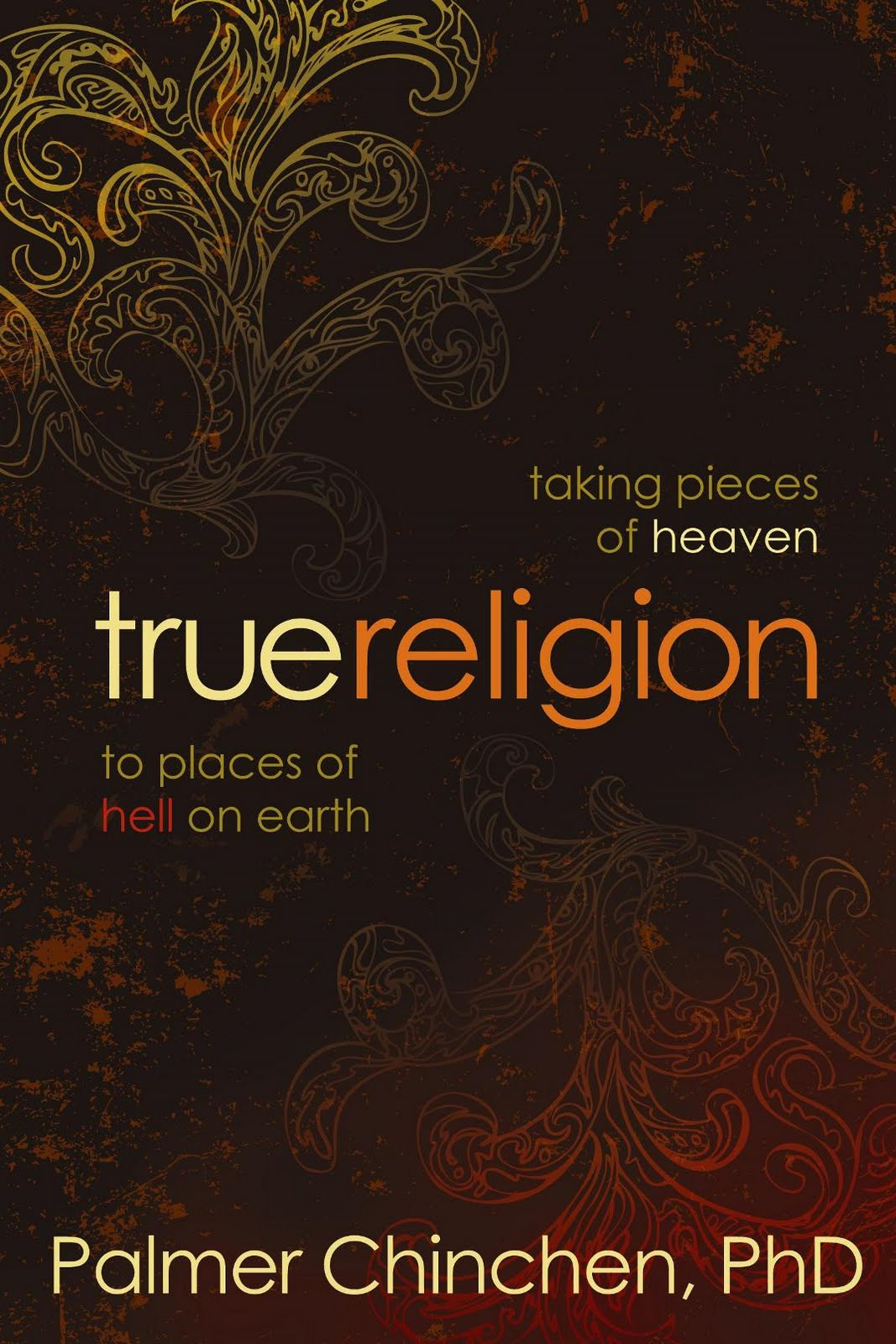 A Peek At My Bookshelf: True Religion by Palmer Chinchen