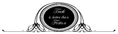 Truth is Better than Fiction