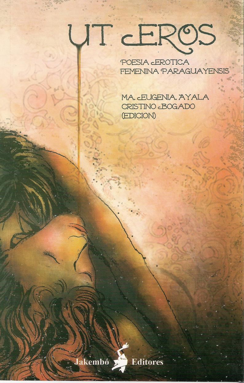 Ut Eros. Poesía Erótika Femenina Parawayensis