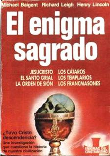 Baigent,+M.+%26+Leigh,+R.+%26+Lincoln,+H.+ +El+Enigma+Sagrado1 El enigma sagrado   Michael Baigent, Richard Leigh, Henry Lincoln