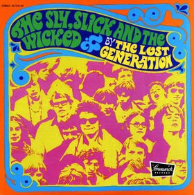 THE LOST GENERATION - THE SLY, SLICK & THE WICKED