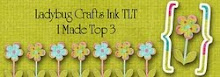 Very Proud to have made the Top 3 for Ladybugs Crafts Ink Challenge