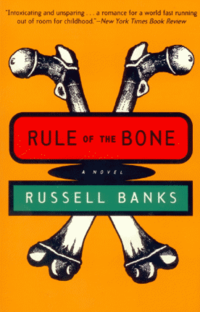 an analysis of i man and bone in rule of the bone by russell banks