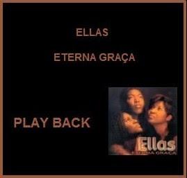 Ellas - Eterna Gra�a - Playback