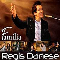 Regis Danese - Família 2010