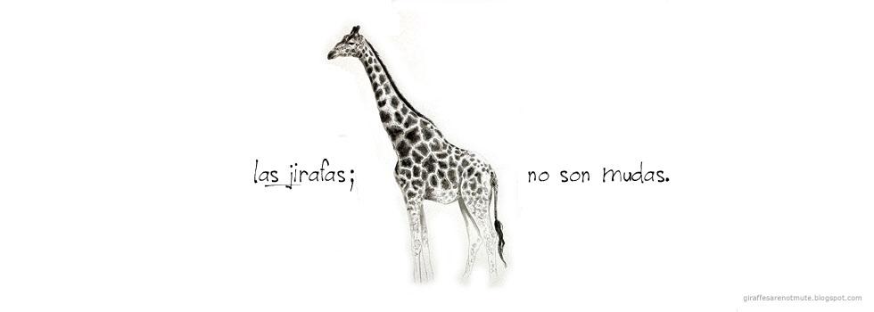 Las girafas no son mudas