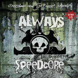 Frazzbass And Rapist, The - Always Speedcore @ Demon City