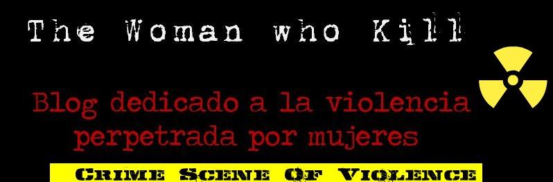 Las Verdaderas Mujeres Asesinas