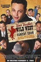Vince Vaughn's Wild West Comedy Show: 30 Days & 30 Nights--Hollywood to the Heartland (2008)