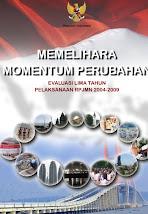 Buku Evaluasi Lima Tahun RPJMN 2004-2009: Memelihara Momentum Perubahan