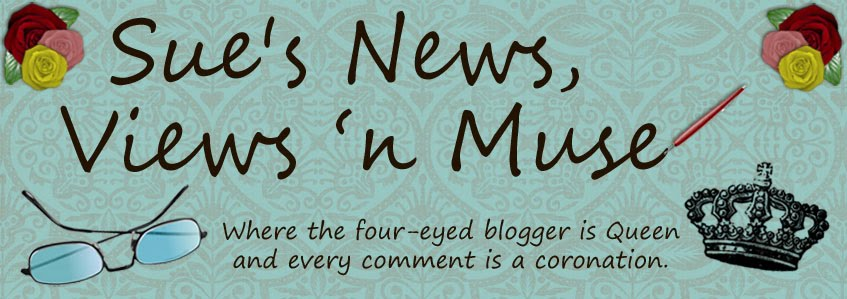 Sue&#39;s News, Views &#39;n Muse