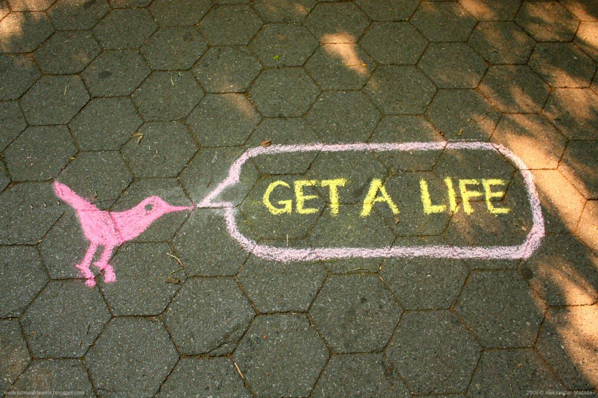 [sidewalk-tweets-getalife1.jpg]