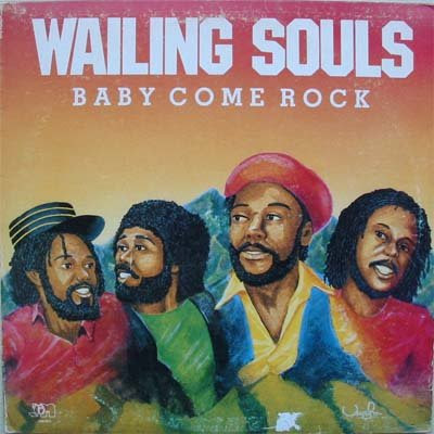 wailing+souls-baby+come+rock+-+front
